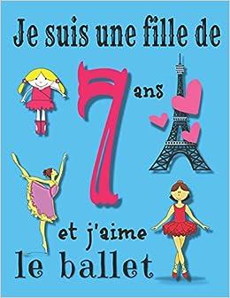 Je Suis Une Fille De 7 Ans Et J Aime Le Ballet Journal Et