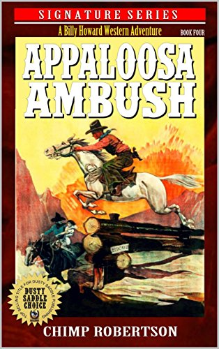 A Billy Howard Western: Appaloosa Ambush: A Western Adventure From The Author of Long Ride To High Country (A Billy Howard Western Signature Series Book (Signature Saddle)