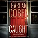 Caught Audiobook by Harlan Coben Narrated by Carrington MacDuffie, Danny Campbell