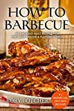 How To Barbecue: 50 Smoking Meat Recipes For The Most Tender & Flavorful Dish (Rory's Meat Kitchen)