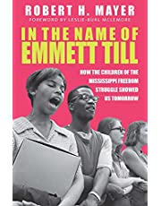 In the Name of Emmett Till: How the Children of the Mississippi Freedom Struggle Showed Us Tomorrow