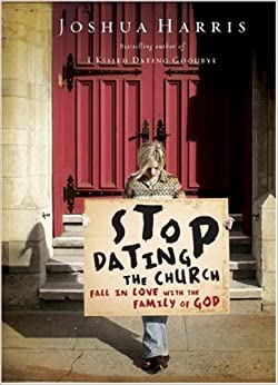 joshua harris stop dating the church quotes In stop dating the church, joshua harris challenges you to change your thinking about the church and see its importance because this book has presented such a challenge to our leadership, we use it for prospective new members.