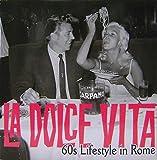 La Dolce Vita: 60's Lifestyle in Rome (Spanish Edition)