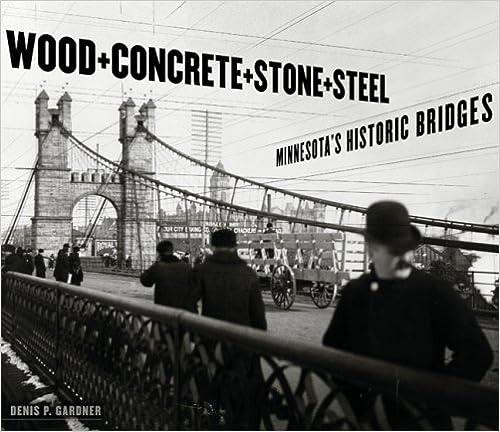 Wood, Concrete, Stone, and Steel: Minnesota's Historic Bridges