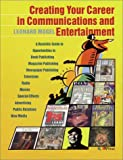 Creating Your Career in Communications and Entertainment, Mogel, Leonard, 0883622084