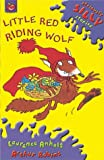 Little Red Riding Wolf (Seriously Silly Stories)
