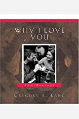 Why I Love You: 100 reasons Hardcover