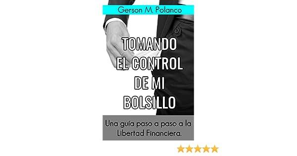 Amazon.com: Tomando el Control de mi Bolsillo: Una guía paso a paso para la Libertad Financiera (Finanzas familiar nº 1) (Spanish Edition) eBook: Gerson M. ...