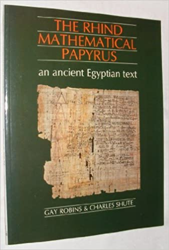 The Rhind Mathematical Papyrus: An Ancient Egyptian Text by Gay Robins (1987-11-01)