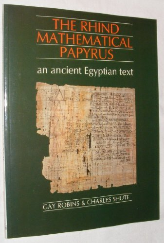 The Rhind Mathematical Papyrus: An Ancient Egyptian Text by Gay Robins (1987-11-06)