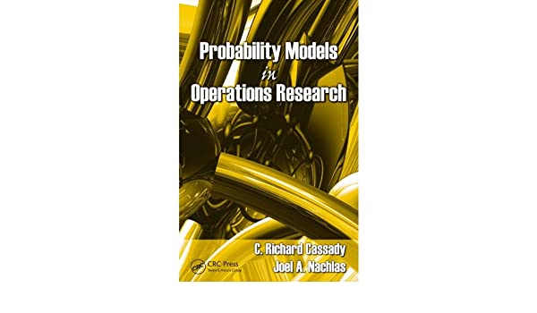 probability models in operations research nachlas joel a cassady c richard