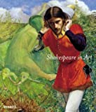 Shakespeare in Art, Jonathan Bate, 1858942292