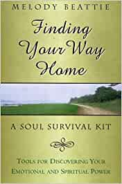 Finding Your Way Home: A Soul Survival Kit: Amazon.es: Melody Beattie: Libros