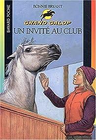 Grand Galop, tome 56 : Un invité au Club par Bonnie Bryant