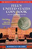 img - for Fell's United States Coin Book: 1998: The Definitive U.S. Coin Guide Since 1943 -55th Year Anniversary 15th Edition (Coins) book / textbook / text book