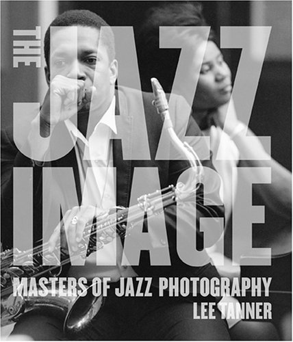 Search : The Jazz Image: Masters of Jazz Photography