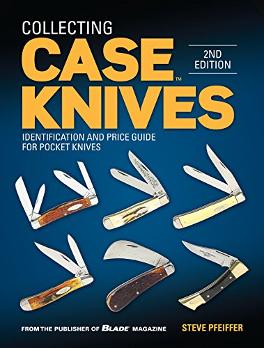 Collecting Case Knives: Identification and Price Guide for Pocket Knives