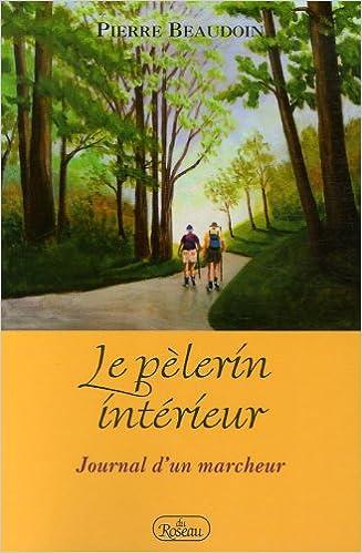 Le pèlerin intérieur : Journal d'un marcheur pdf ebook