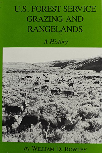 U S  Forest Service Grazing And Rangelands  A History  Environmental History Series
