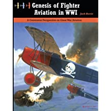 Genesis of Fighter Aviation in WWI: A Centennial Perspective on Great War Aviation