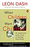 When Children Want Children, Leon Dash, 014011789X