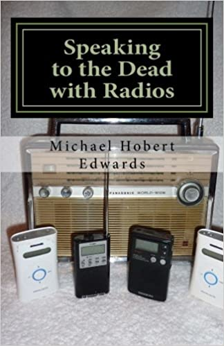 Speaking to the Dead with Radios: Radio Sweep Electronic Voice Phenomena: Amazon.es: Michael Hobert Edwards: Libros en idiomas extranjeros