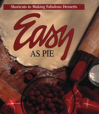 Easy As Pie: Shortcuts to Making Fabulous Desserts (Memories in the Making Series)