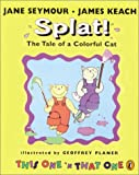 Splat! The Tale of a Colorful Cat, Jane Seymour and James Keach, 0698119215