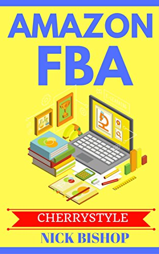 Amazon FBA: Step by Step Guide to start and grow your amazon business(amazon fba business,amazon fba private label,amazon fulfillment,fba amazon,amazon fba book,amazon fba for beginners)