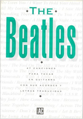 Beatles - 47 Canciones Para Tocar En Guitarra: Amazon.es: Berti ...