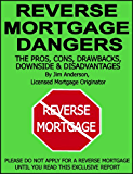 Reverse Mortgage - Reverse Mortgage Dangers