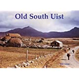 Old South Uist: with Eriskay and Benbecula
