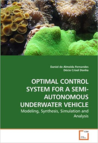 OPTIMAL CONTROL SYSTEM FOR A SEMI-AUTONOMOUS UNDERWATER VEHICLE: Modeling, Synthesis, Simulation and Analysis