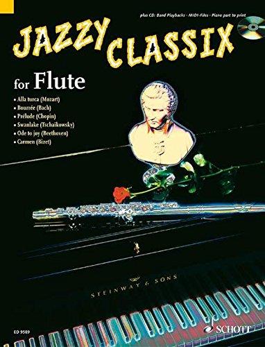 Jazzy Classix: Die schönsten klassischen Themen in jazziger Bearbeitung für Flöte. Flöte; Klavier ad libitum. Ausgabe mit CD.