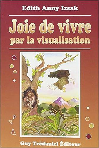 """Résultat de recherche d'images pour """"Joie de vivre par la visualisation"""""""