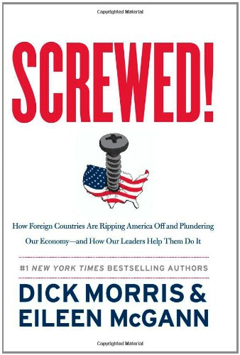 Screwed! by Dick Morris and Eileen McGann