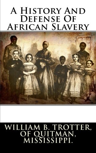 Search : A History And Defense Of African Slavery