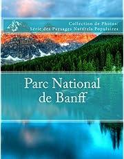 Parc National de Banff: Collection de Photos: Serie des Paysages Naturels Populaires
