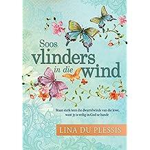 Soos vlinders in die wind (eBoek): Staan sterk teen die dwarrelwinde van die lewe, want jy is veilig in God se hande