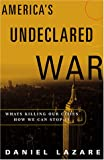 America's Undeclared War: What's Killing Our Cities and How We Can Stop It