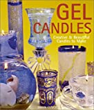gel candle making books - Gel Candles: Creative & Beautiful Candles to Make