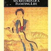 six records of a floating life A look at 17th century china shen fu's six records of a floating life only four records shen fu's life discovery of records plot, overview wifely duties.