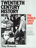 Twentieth Century History, Tony Howarth, 0582332095