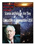 img - for Science and Religion: Are They Compatible or Incompatible? 2014 book / textbook / text book
