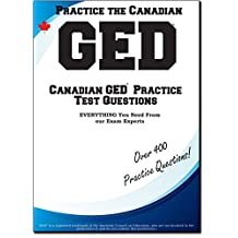 Practice the Canadian GED! : Canadian GED Practice Test Questions