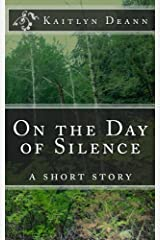 On the Day of Silence: a short story Paperback