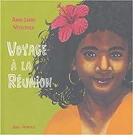 Voyage à La Réunion par Anne-Laure Witschger