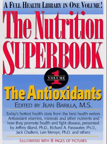 Read Online The Antioxidants (The Nutrition Superbook, Vol 1) pdf epub
