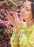 Hawthorn Hope: Christian Contemporary Romance Novella (American State Flower)
