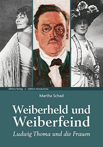 Weiberheld Und Weiberfeind  Ludwig Thoma Und Die Frauen  Edition Monacensia